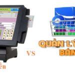 So sánh phần mềm bán hàng và máy tính tiền